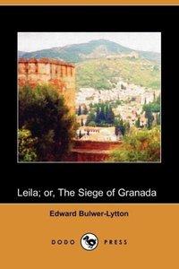 Leila; Or, the Siege of Granada (Dodo Press)