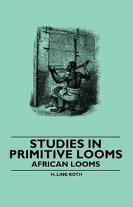 Studies in Primitive Looms - African Looms
