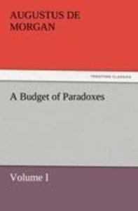 A Budget of Paradoxes, Volume I