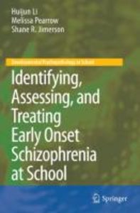 Identifying, Assessing, and Treating Early Onset Schizophrenia a