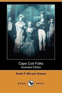 Cape Cod Folks (Illustrated Edition) (Dodo Press)