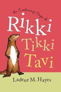 The Continuing Saga of Rikki Tikki Tavi