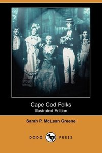 Cape Cod Folks (Illustrated Edition) (Dodo Press)