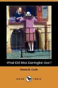 What Did Miss Darrington See? (Dodo Press)