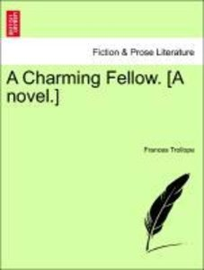 A Charming Fellow. [A novel.]