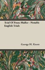 Trial Of Franz Muller - Notable English Trials