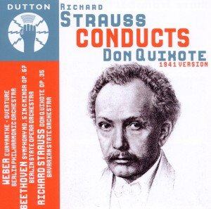 Richard Strauss Conducts Don Quixote