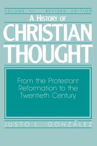 A History of Christian Thought Volume 3