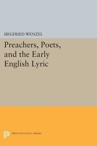Preachers, Poets, and the Early English Lyric