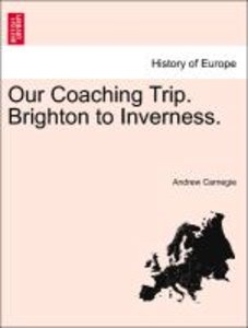 Our Coaching Trip. Brighton to Inverness.