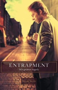 Entrapment - Life's Greatest Tragedy