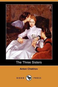 The Three Sisters (Dodo Press)