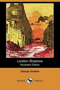 London Shadows (Illustrated Edition) (Dodo Press)