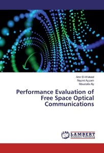 Performance Evaluation of Free Space Optical Communications