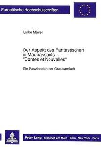 Der Aspekt des Fantastischen in Maupassants «Contes et Nouvelles