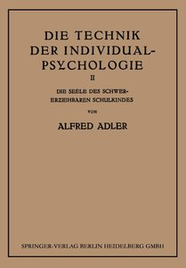 Die Technik der Individual-Psychologie