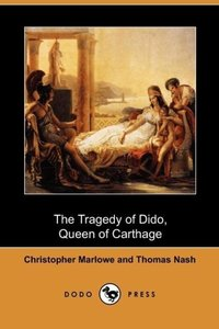 The Tragedy of Dido, Queen of Carthage (Dodo Press)