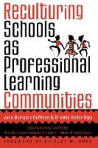 Reculturing Schools as Professional Learning Communities