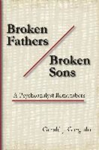 Broken Fathers / Broken Sons: A Psychoanalyst Remembers