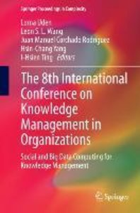 The 8th International Conference on Knowledge Management in Orga