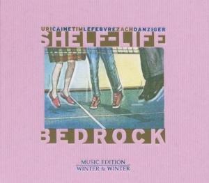 Shelf-Life/Bedrock