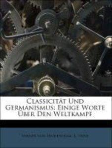 Classicität Und Germanismus: Einige Worte Über Den Weltkampf