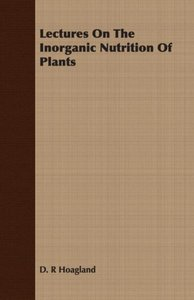 Lectures on the Inorganic Nutrition of Plants