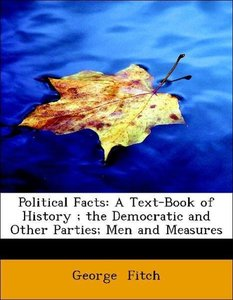 Political Facts: A Text-Book of History ; the Democratic and Oth