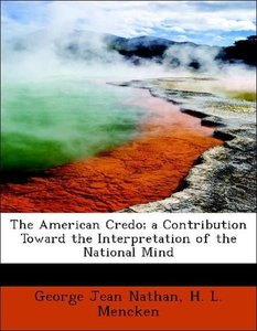 The American Credo; a Contribution Toward the Interpretation of
