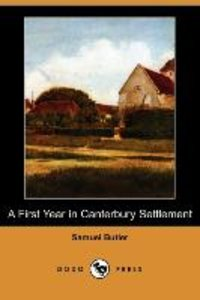 A First Year in Canterbury Settlement (Dodo Press)