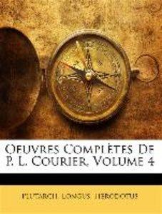 Oeuvres Complètes De P. L. Courier, Volume 4
