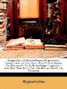Prognostics Et Prorrhétiques D'hippocrate: Traduits Sur Le Text