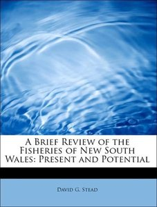 A Brief Review of the Fisheries of New South Wales: Present and