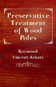 Preservative Treatment of Wood Poles