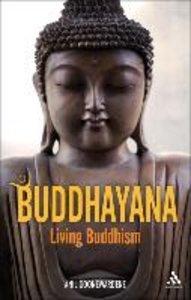Buddhayana: Living Buddhism