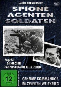 Spione - Agenten - Soldaten - Die größte Panzerschlacht aller Ze