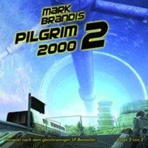 14: Pilgrim 2000 (Teil 2 Von 2)