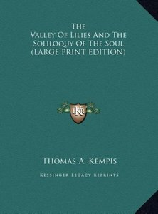 The Valley Of Lilies And The Soliloquy Of The Soul (LARGE PRINT