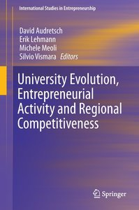 University Evolution, Entrepreneurial Activity and Regional Comp