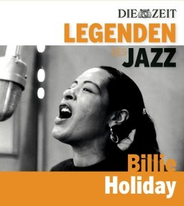 DIE ZEIT-Edition-Legenden des Jazz: Billie Holiday