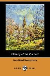 Kilmeny of the Orchard (Dodo Press)