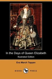 In the Days of Queen Elizabeth (Illustrated Edition) (Dodo Press