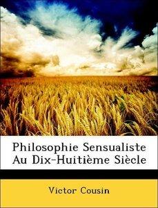 Philosophie Sensualiste Au Dix-Huitième Siècle