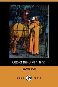 Otto of the Silver Hand (Dodo Press)
