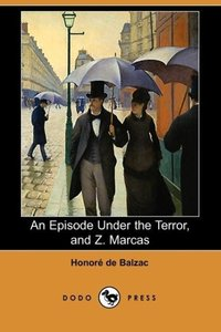An Episode Under the Terror, and Z. Marcas (Dodo Press)