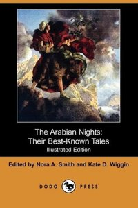 The Arabian Nights, Their Best-Known Tales (Illustrated Edition)