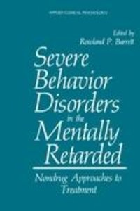 Severe Behavior Disorders in the Mentally Retarded