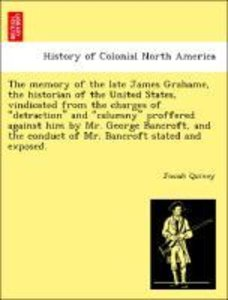 The memory of the late James Grahame, the historian of the Unite