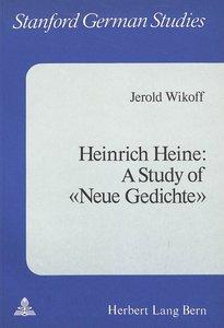 Heinrich Heine: A Study of «Neue Gedichte»