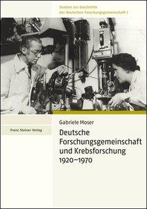Deutsche Forschungsgemeinschaft und Krebsforschung 1920-1970
